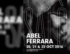 Abel Ferrara au Salo, la FIAC... La To Do List du week-end