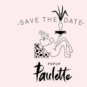 Pop-Up Paulette du 15 au 22 septembre 2018