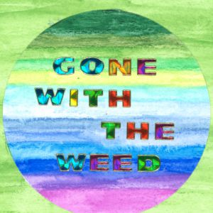 Un week-end part Gone With The Weed