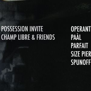 Possession invite Champ Libre & Friends rue Montmartre le 29 décembre 2017