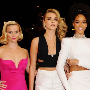 Cara Delevingne, Reese Witherspoon & Rihanna