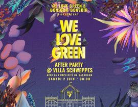 We Love Green fait son afterparty avec Villa Schweppes !