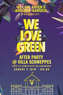 Aftershow We Love Green avec Villa Schweppes