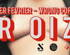 Wrong Cops Party au Zig Zag le 1 Fevrier