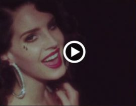 Lana Del Rey, Young & Beautiful : le clip!