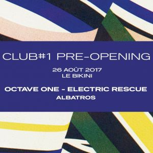 Octave One et Electric Rescue au Bikini à Toulouse le 26 août 2017