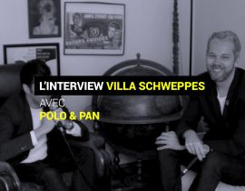 Vidéo : l'interview Villa Schweppes de Polo & Pan