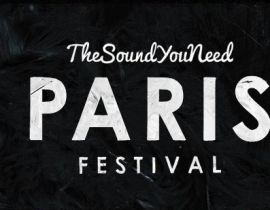 The Sound You Need Paris Festival envahit la capitale le 13 et 14 mars