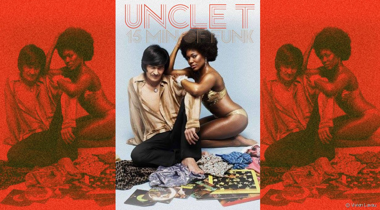 "Le mix exclusif d'Uncle T : ""15 mn of funk"""
