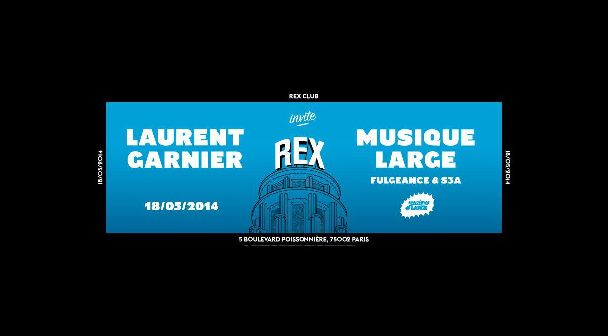 Laurent Garnier invite Musique Large au rex Club